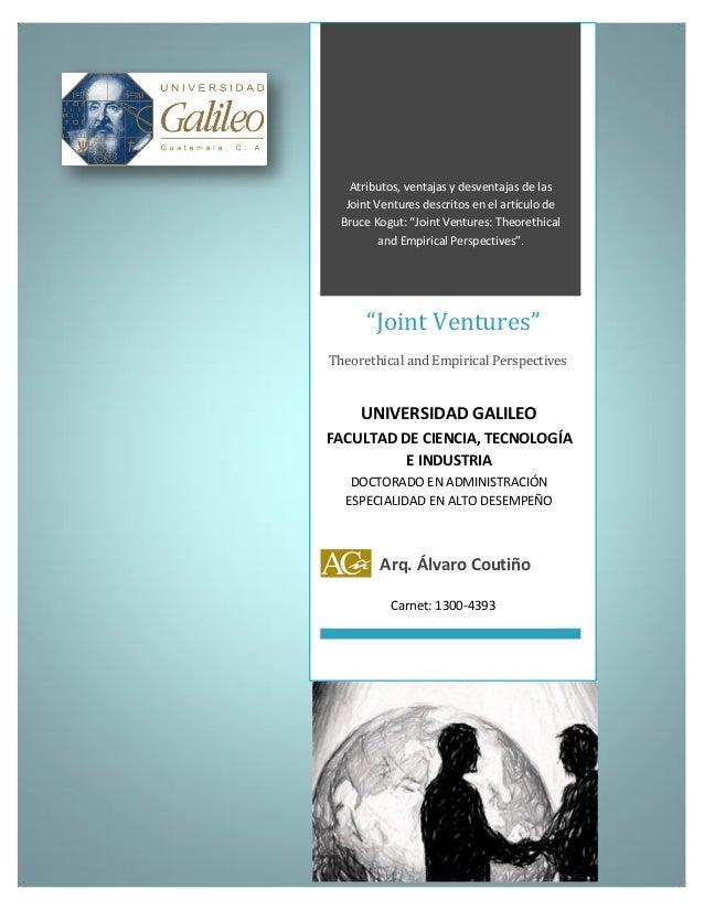 """""""Joint Ventures""""0Atributos, ventajas y desventajas de lasJoint Ventures descritos en el artículo deBruce Kogut: """"Joint Ven..."""