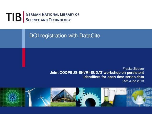 DOI registration with DataCite - COOPEUS, ENVRI, EUDAT workshop 2013