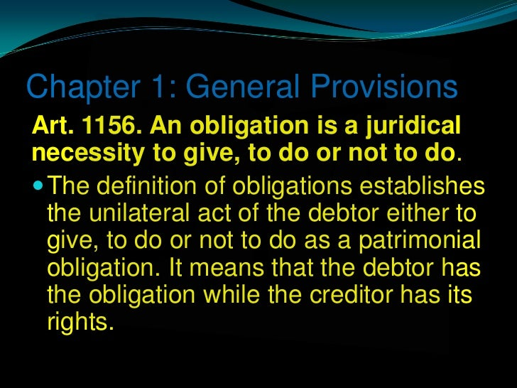 article 1156 definition of obligation and contract Article 1156 the code civil declares a general principle that the meaning of a contract should be determined according to the common intention of the parties.
