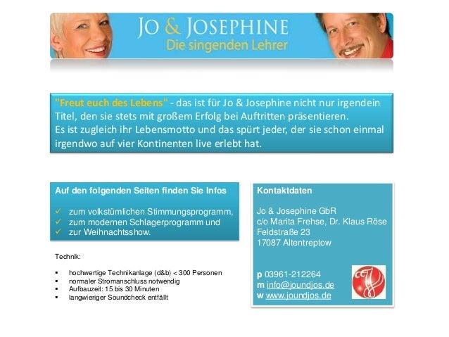 """""""Freut euch des Lebens"""" - das ist für Jo & Josephine nicht nur irgendein Titel, den sie stets mit großem Erfolg bei Auftri..."""