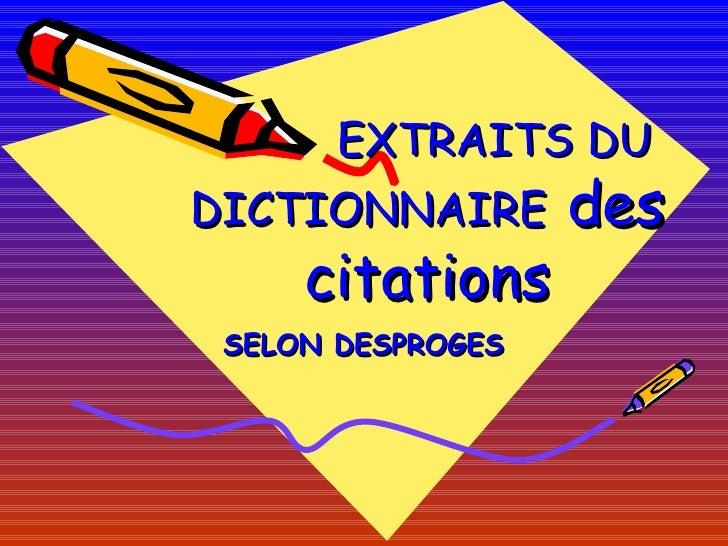 EXTRAITS DU DICTIONNAIRE   des citations SELON DESPROGES