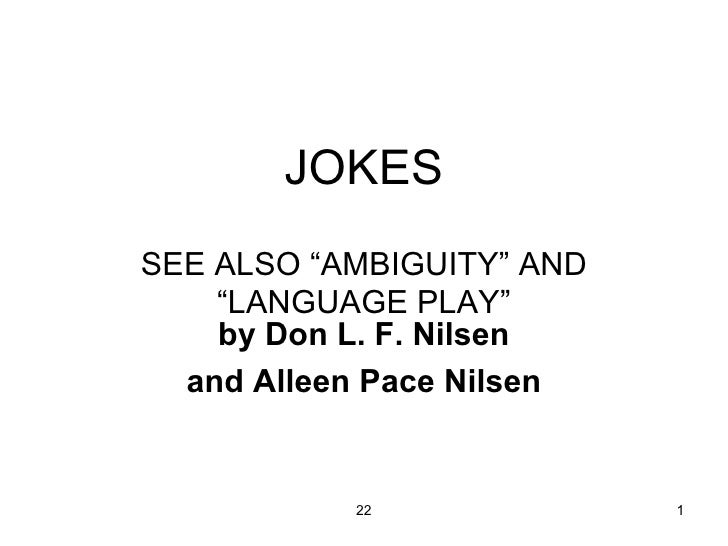 """JOKES SEE ALSO """"AMBIGUITY"""" AND """"LANGUAGE PLAY"""" by Don L. F. Nilsen and Alleen Pace Nilsen"""