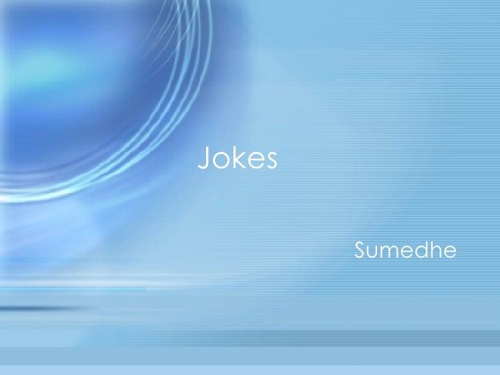 Jokes Sumedhe