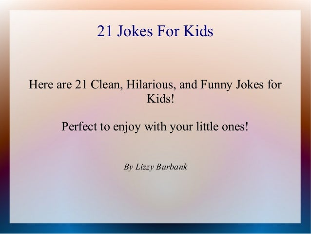 Jokes for Kids: 21 Clean and Funny Jokes for Kids!