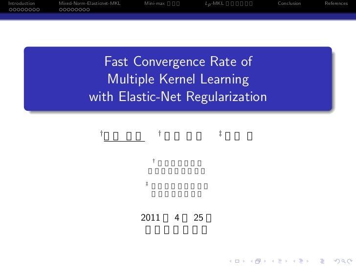Introduction       Mixed-Norm-Elasticnet-MKL   Mini-max             Lp -MKL               Conclusion           References ...