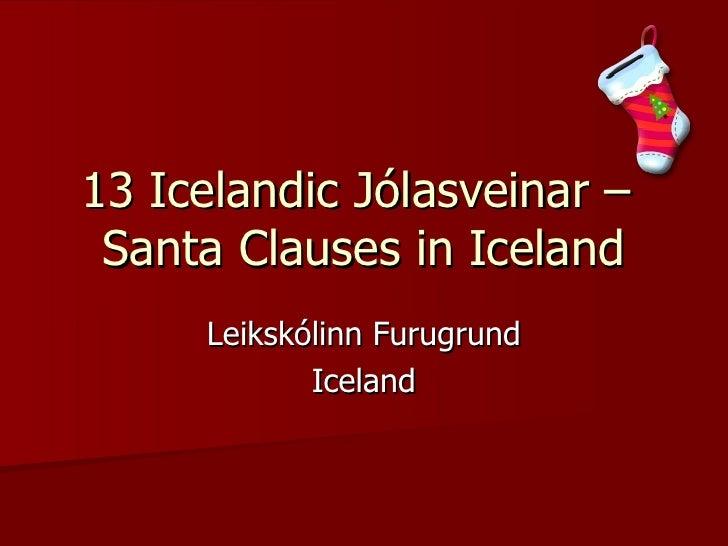 13 Icelandic Jólasveinar –  Santa Clauses in Iceland Leikskólinn Furugrund Iceland