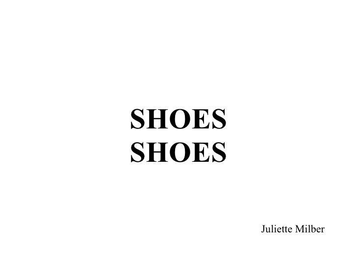 SHOES SHOES          Juliette Milber