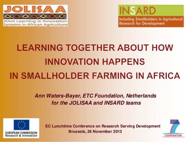 Ann Waters-Bayer, ETC Foundation, Netherlands for the JOLISAA and INSARD teams  EC Lunchtime Conference on Research Servin...