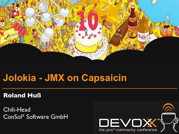 Jolokia - JMX on Capsaicin (Devoxx 2011)