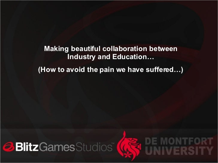 Making beautiful collaboration between Industry and Education… (How to avoid the pain we have suffered…)