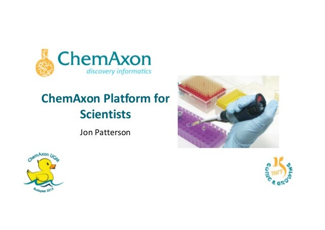 EUGM 2013 - Jon Patterson (ChemAxon) ChemAxon Platform for Scientists