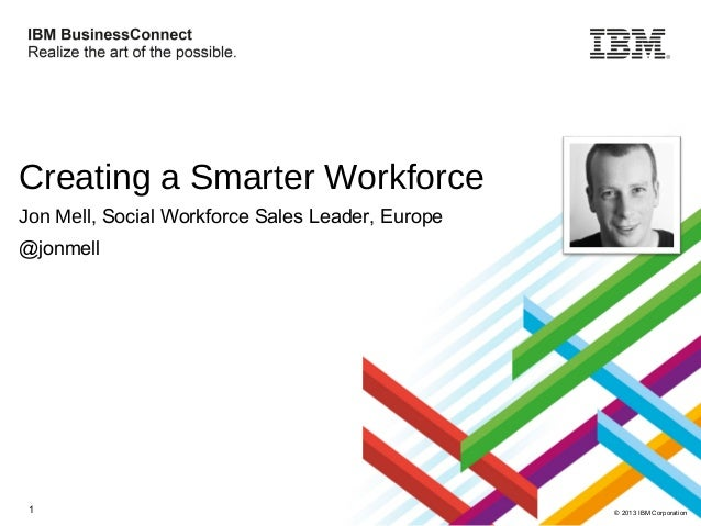 Creating a Smarter Workforce - Smarter Business 2013