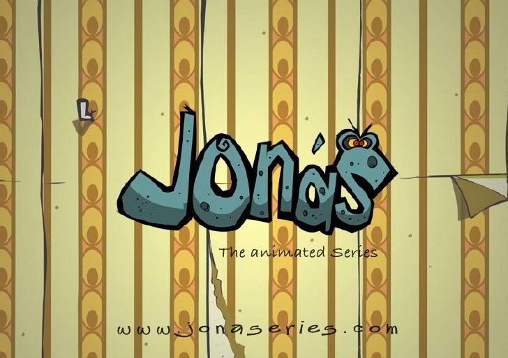 The animated Series    w w w . j o n a s e r i es . c o m