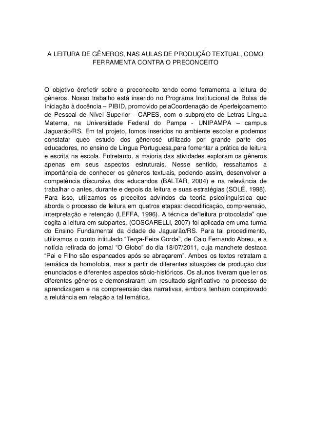 A LEITURA DE GÊNEROS, NAS AULAS DE PRODUÇÃO TEXTUAL, COMO FERRAMENTA CONTRA O PRECONCEITO  O objetivo érefletir sobre o pr...