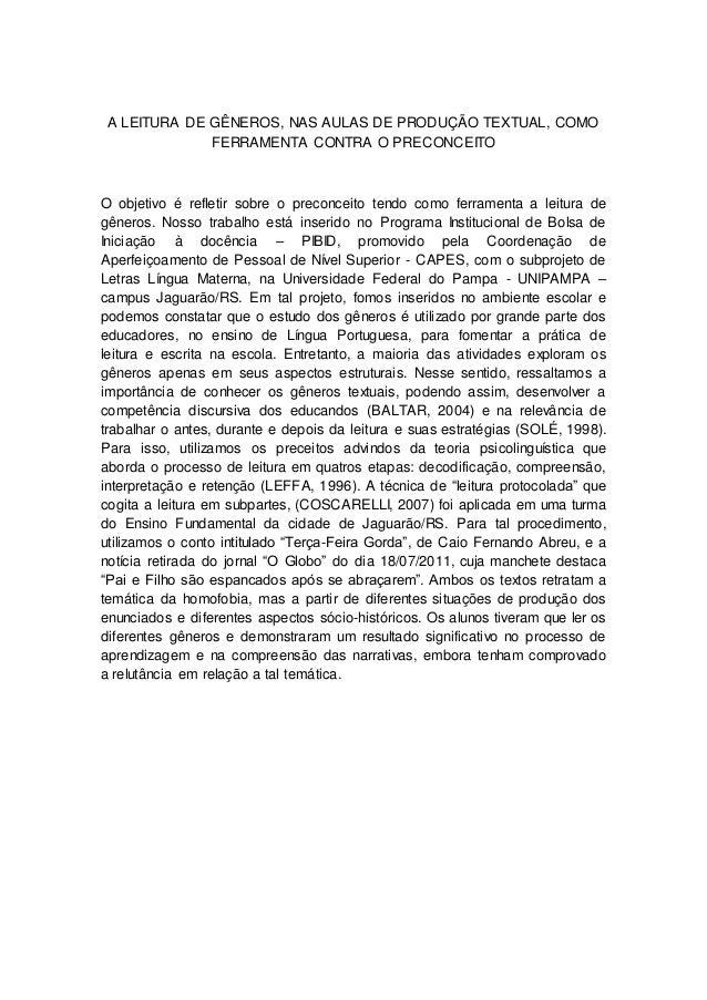 A LEITURA DE GÊNEROS, NAS AULAS DE PRODUÇÃO TEXTUAL, COMO FERRAMENTA CONTRA O PRECONCEITO  O objetivo é refletir sobre o p...