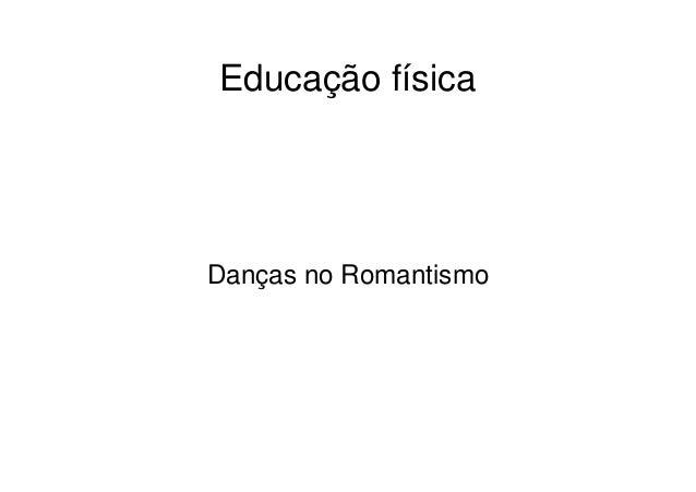 Educaçãofísica DançasnoRomantismo