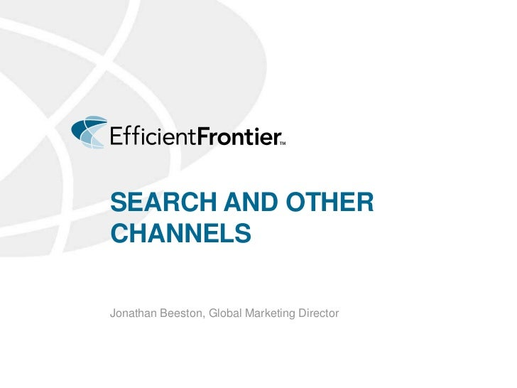 Search and other channels<br />Jonathan Beeston, Global Marketing Director<br />