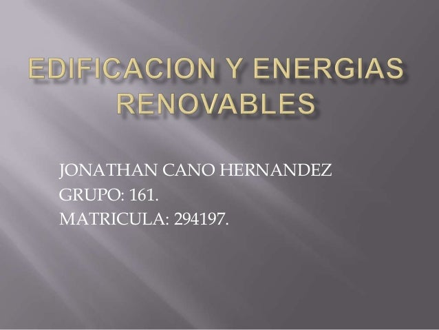 JONATHAN CANO HERNANDEZ GRUPO: 161. MATRICULA: 294197.