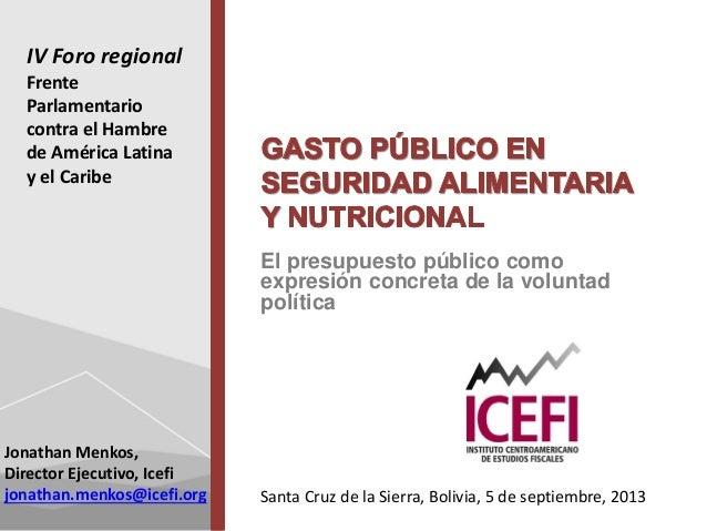 IV Foro regional Frente Parlamentario contra el Hambre de América Latina y el Caribe  El presupuesto público como expresió...