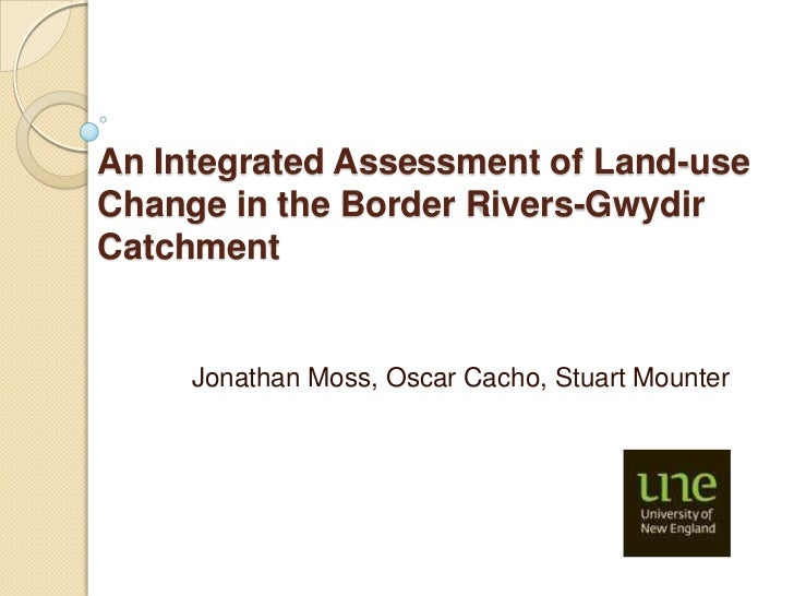 An integrated assessment of land use change in the Border Rivers-Gwydir catchment - Jonathan Moss