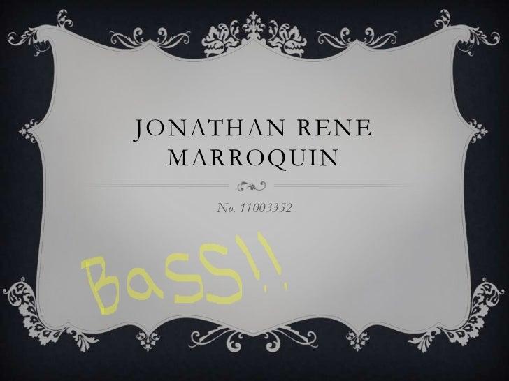 JONATHAN RENE  MARROQUIN    No. 11003352