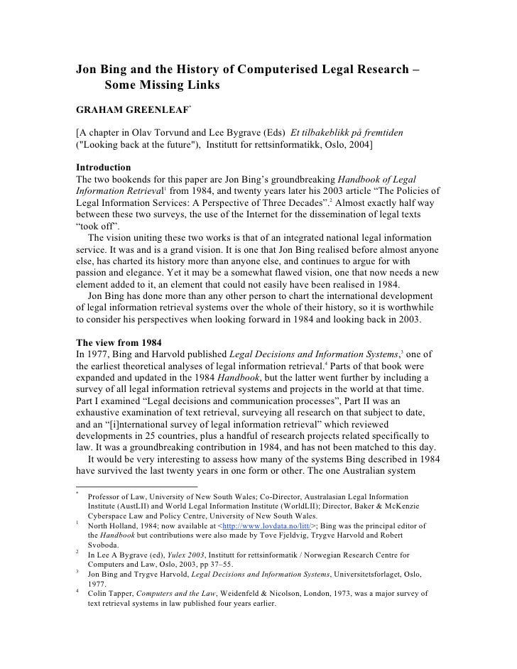 Jon Bing and the History of Computerised Legal Research –      Some Missing Links GRAHAM GREENLEAF*  [A chapter in Olav To...