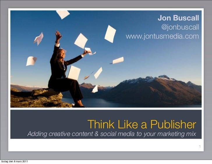 Jon Buscall: Think like a publisher