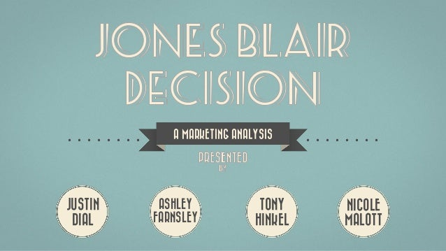 Jones Blair Decision Presentation