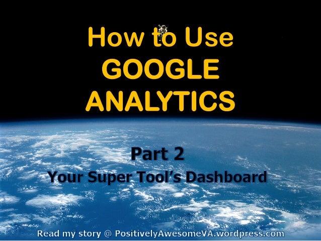 Jones how to use google analytics part 2