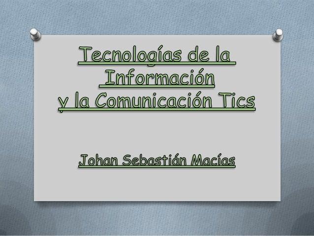 Las TIC son aquellas tecnologías que permiten transmitir,procesar y difundir información de manera instantánea. Sonconside...