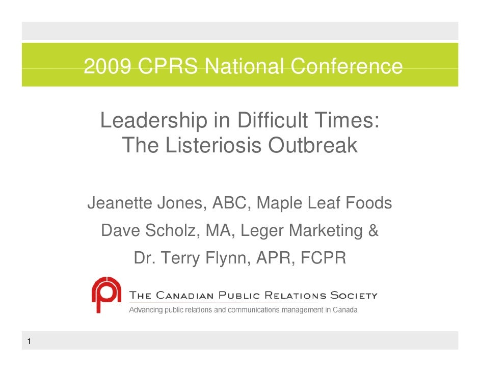 2009 CPRS National Conference       Leadership i Diffi lt Ti      L d hi in Difficult Times:        The Listeriosis Outbre...