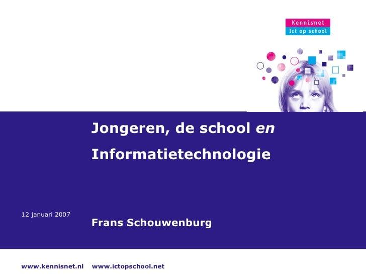 Jongeren, de school  en   Informatietechnologie Frans Schouwenburg