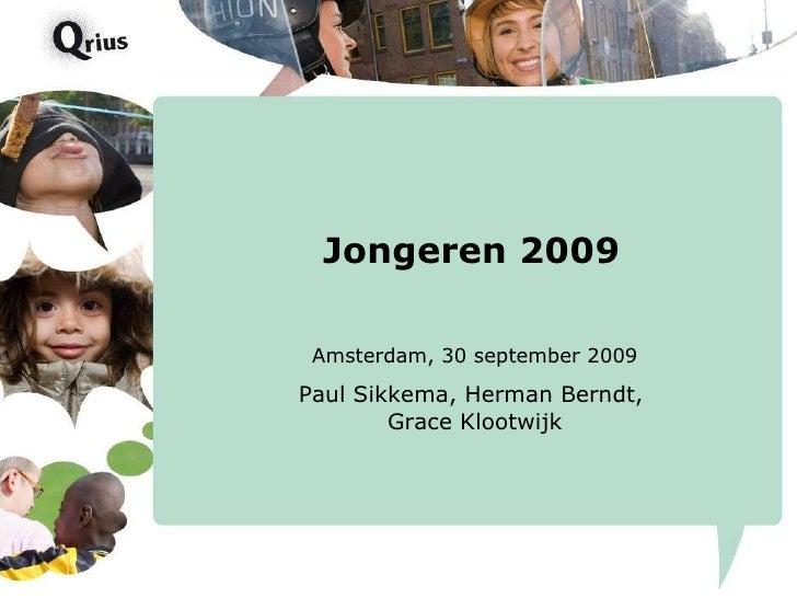 Jongeren 2009 Amsterdam, 30 september 2009 Paul Sikkema, Herman Berndt,  Grace Klootwijk