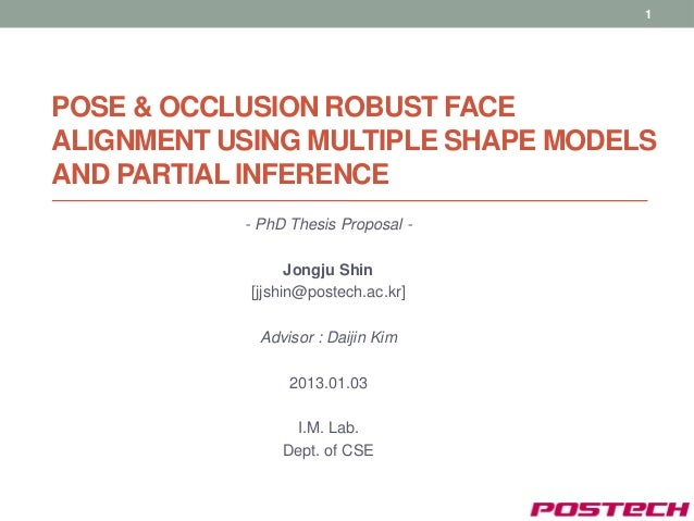 1POSE & OCCLUSION ROBUST FACEALIGNMENT USING MULTIPLE SHAPE MODELSAND PARTIAL INFERENCE           - PhD Thesis Proposal - ...
