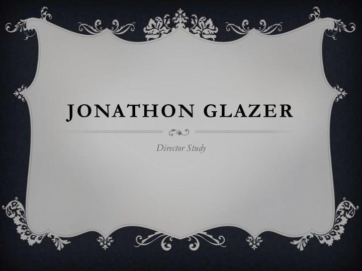 JONATHON GLAZER     Director Study