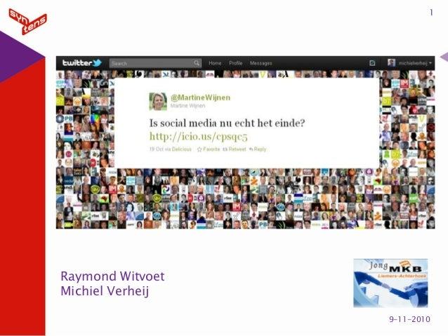 1 9-11-2010 Raymond Witvoet Michiel Verheij