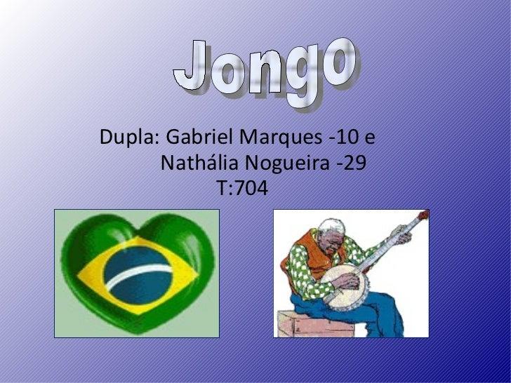Dupla: Gabriel Marques -10 e Nathália  Nogueira -29 T:704 Jongo