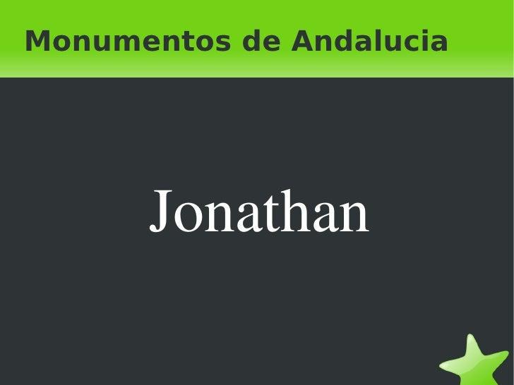 Monumentos de Andalucia <ul>Jonathan </ul>