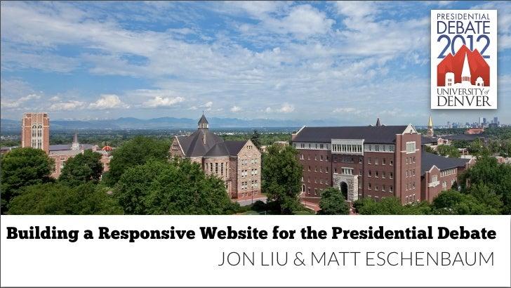 Building a Responsive Website for the Presidential Debate                        JON LIU & MATT ESCHENBAUM
