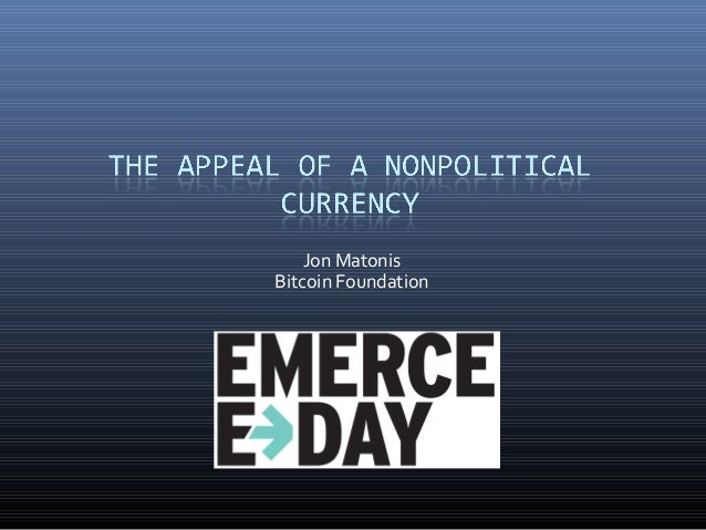 The Appeal of a Nonpolitical Currency