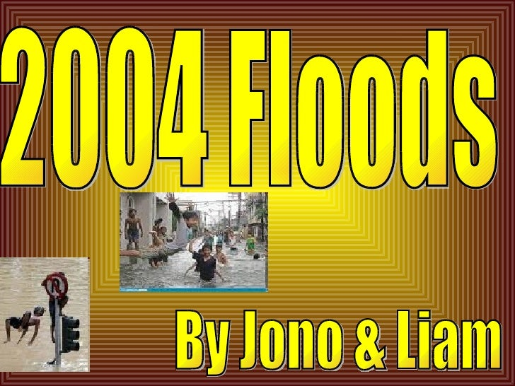 2004 Floods By Jono & Liam