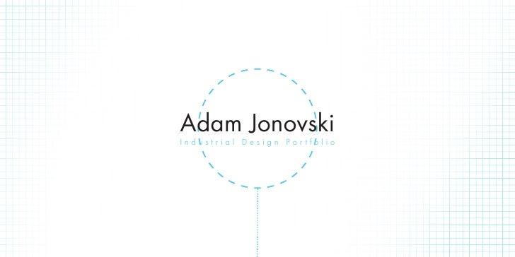 Adam JonovskiIndustrial Design Portfolio