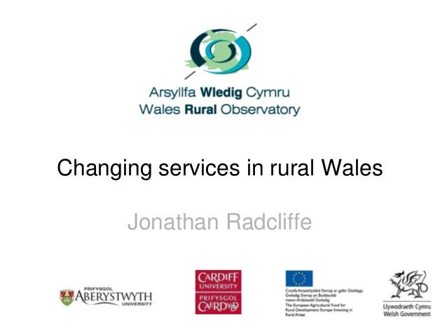 Changing services in rural WalesJonathan Radcliffe