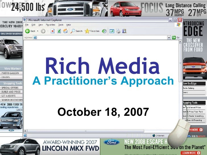 Rich Media A Practitioner's Approach October 18, 2007
