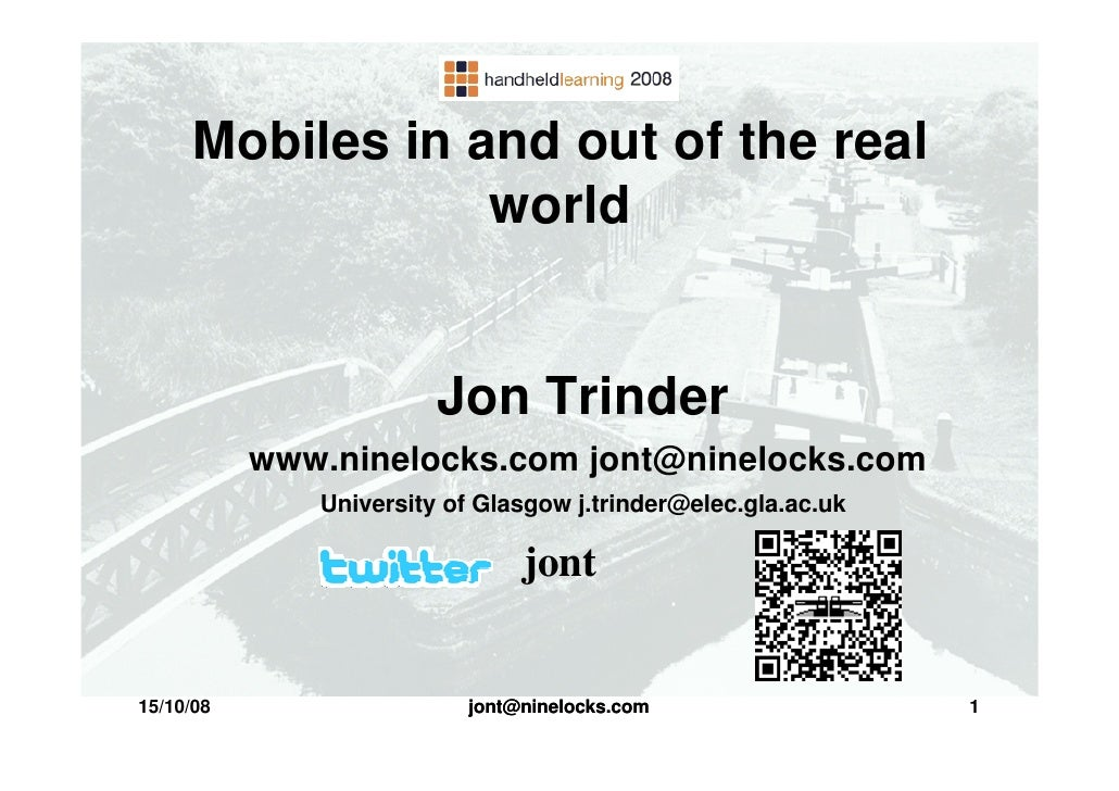 Mobiles in and out of the real                   world                           Jon Trinder            www.ninelocks.com ...