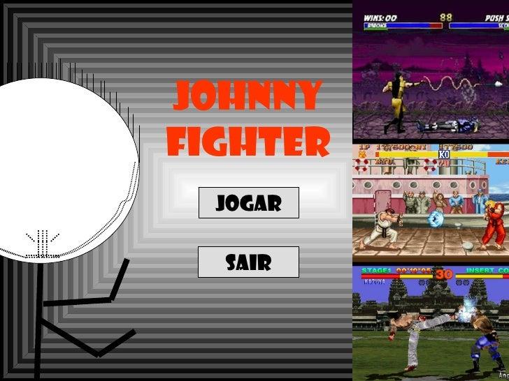 JOHNNY FIGHTER JOGAR sair