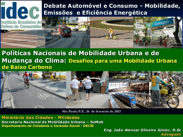 Debate Automóvel e Consumo - Mobilidade,                       Emissões e Eficiência EnergéticaPolíticas Nacionais de Mobi...