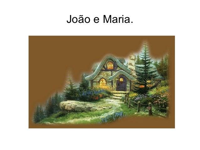João e Maria.