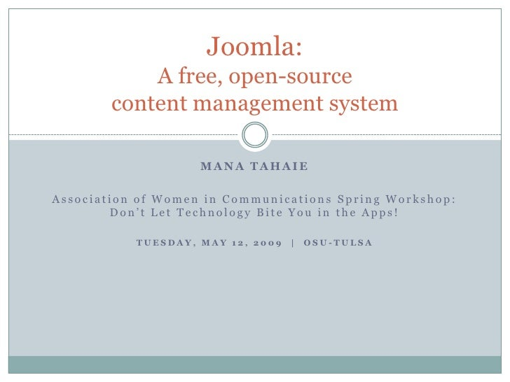 Joomla:             A free, open-source         content management system                      MANA TAHAIE  Association of...