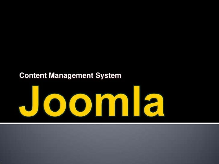 Joomla<br />Content Management System<br />